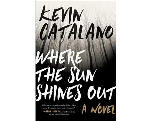 Where the Sun Shines Out -  by Kevin Catalano (Hardcover) - image 1 of 1
