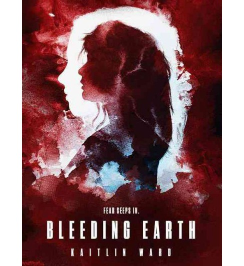 Bleeding Earth (Reprint) (Paperback) (Kaitlin Ward) - image 1 of 1