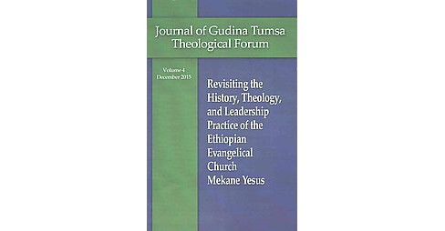 Revisiting the History, Theology, and Leadership Practice of the Ethiopian Evangelical Church Mekane - image 1 of 1