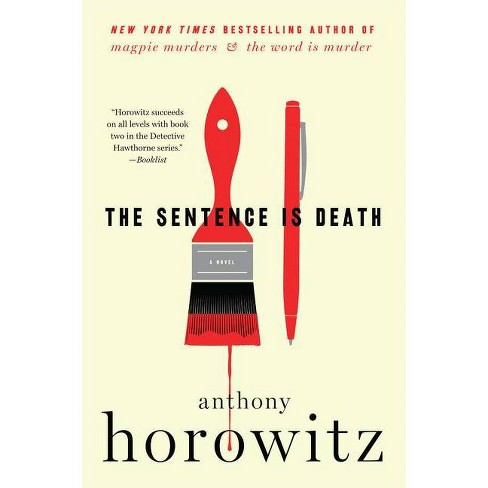 The Sentence Is Death - by  Anthony Horowitz (Paperback) - image 1 of 1