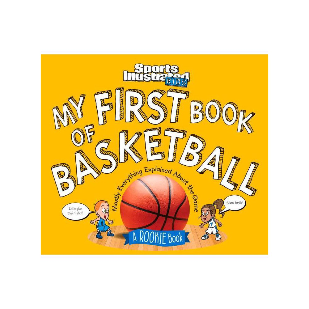 My First Book Of Basketball Sports Illustrated Kids Rookie Books Hardcover