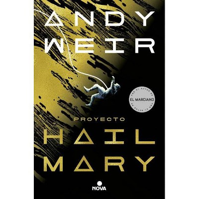 Proyecto Hail Mary / Project Hail Mary - by  Andy Weir (Paperback)