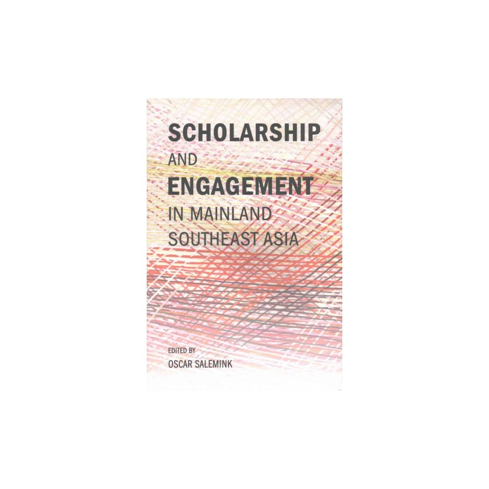 Scholarship and Engagement in Mainland Southeast Asia : A Festschrift in Honor of Achan Chayan