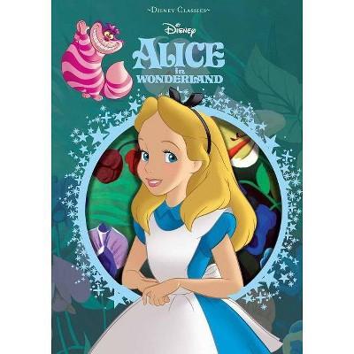 Disney Alice in Wonderland - (Disney Die-Cut Classics) by  Editors of Studio Fun International (Hardcover)