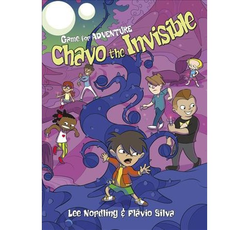 Chavo the Invisible -  (Game for Adventure) by Lee Nordling (Paperback) - image 1 of 1