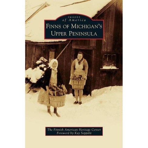 Finns of Michigan's Upper Peninsula - by  The Finnish American Heritage Center (Hardcover) - image 1 of 1