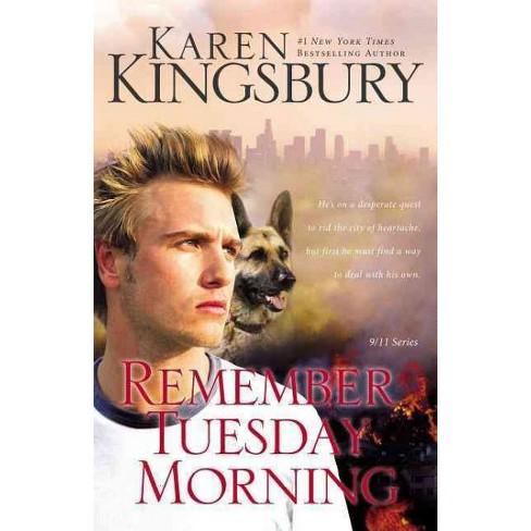 Remember Tuesday Morning Reprint 911 Series By Karen Kingsbury