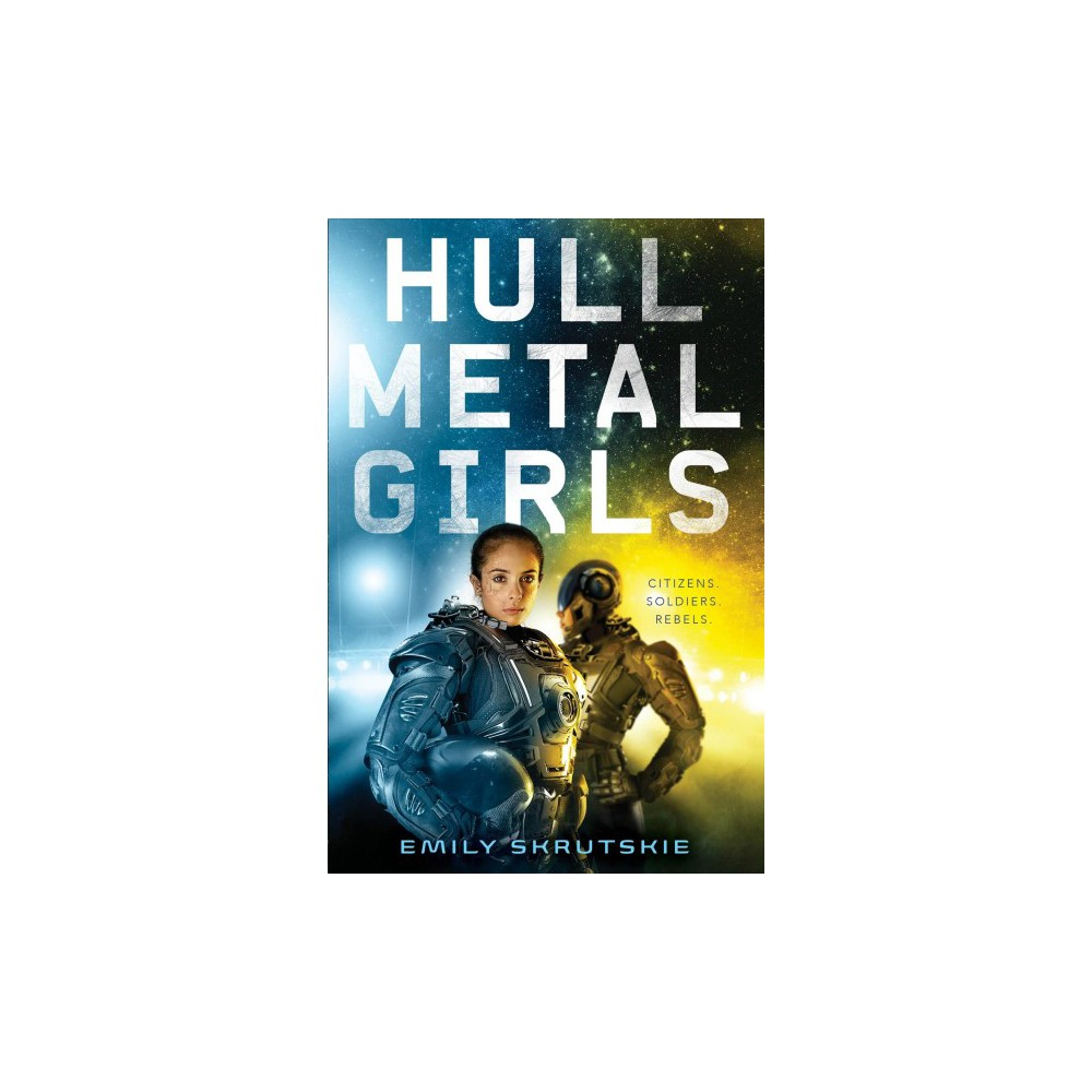 Hullmetal Girls - by Emily Skrutskie (Hardcover)