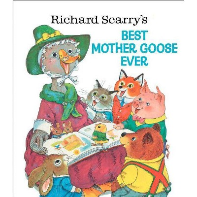 Richard Scarry's Best Mother Goose Ever ( Giant Golden Book) (Hardcover) by Richard Scarry