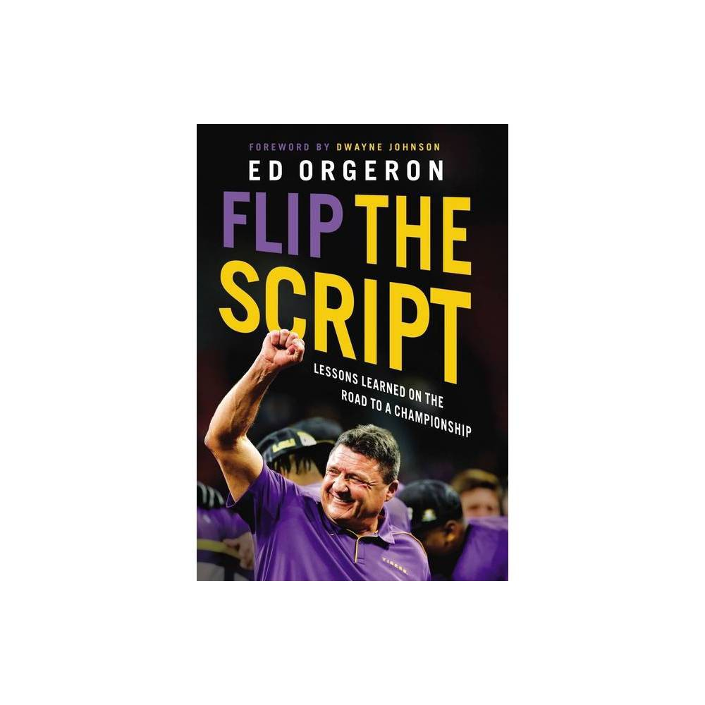Flip The Script By Ed Orgeron Hardcover