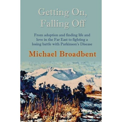 Getting On, Falling Off - 2 Edition by  Michael Broadbent (Paperback) - image 1 of 1