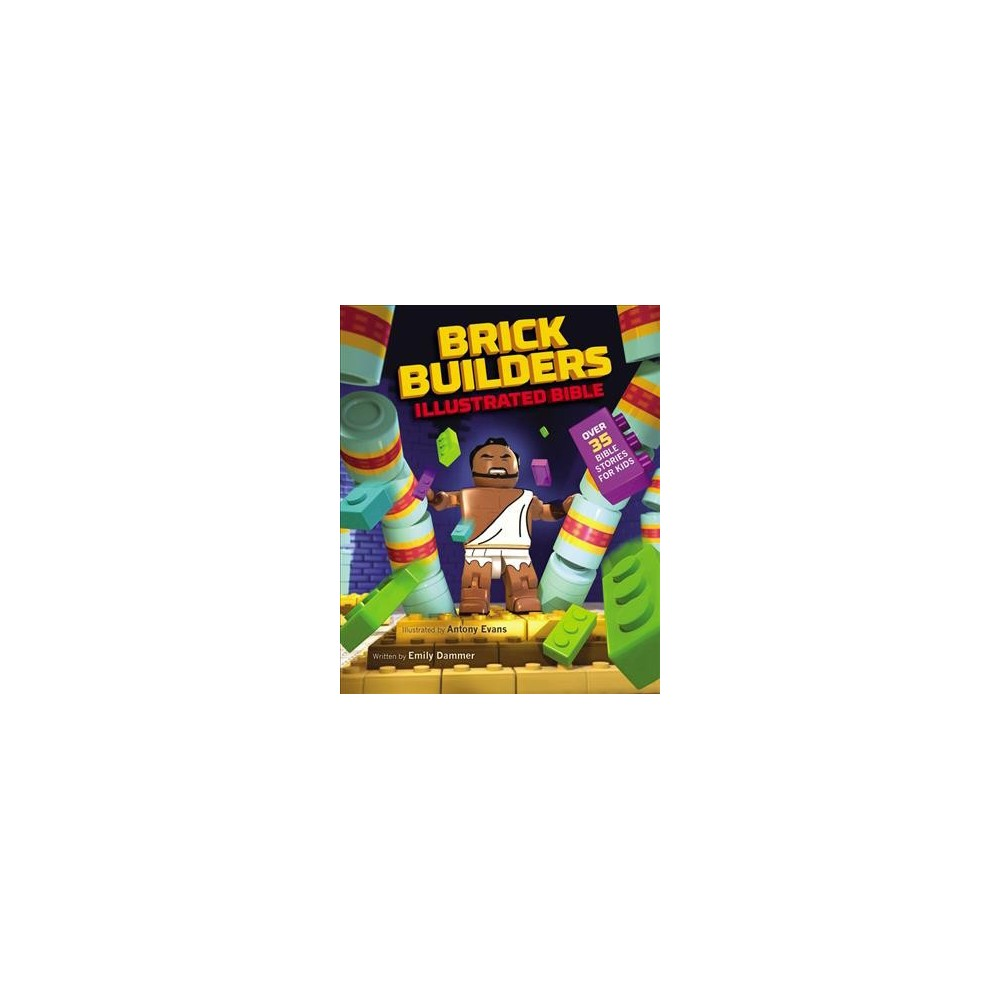Brick Builder's Illustrated Bible : Over 35 Bible Stories for Kids - by Emily Dammer (Hardcover)