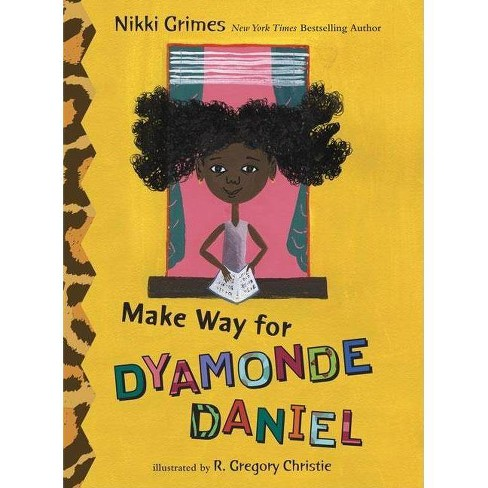 Make Way for Dyamonde Daniel - (Dyamonde Daniel (Hardcover)) by  Nikki Grimes (Hardcover) - image 1 of 1