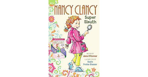 Nancy Clancy, Super Sleuth / Nancy Clancy, Secret Admirer (Hardcover) (Jane O'Connor) - image 1 of 1