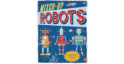 Mixed-Up Robots : A Flip-Flap Book (Paperback) - image 1 of 1