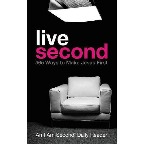 Live Second - (I Am Second Daily Readers) by  Doug Bender (Hardcover) - image 1 of 1