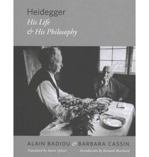 Heidegger : His Life and His Philosophy (Paperback) (Alain Badiou & Barbara Cassin) - image 1 of 1