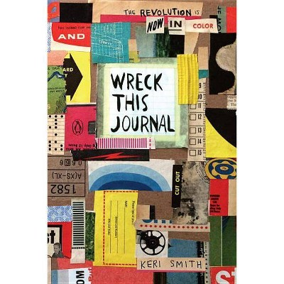 Wreck This Journal Color 07/04/2017 - by Keri Smith (Paperback)