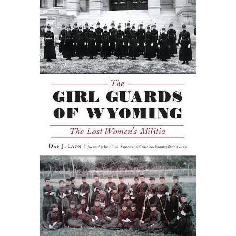 The Girl Guards of Wyoming - by  Dan J Lyon (Paperback) - image 1 of 1