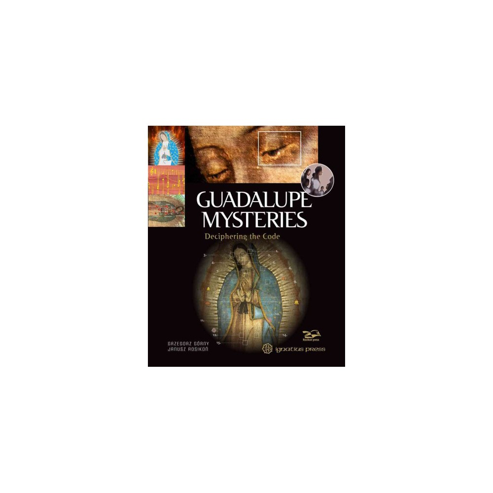 Guadalupe Mysteries : Deciphering the Code (Hardcover) (Grzegorz Gorny)