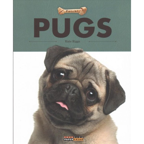 Pugs -  (Fetch!) by Kate Riggs (Paperback) - image 1 of 1