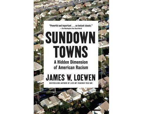 Sundown Towns : A Hidden Dimension of American Racism -  by James W. Loewen (Hardcover) - image 1 of 1