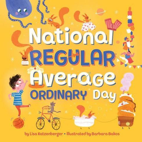 National Regular Average Ordinary Day - by  Lisa Katzenberger (Hardcover) - image 1 of 1