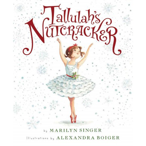 Tallulah's Nutcracker (School And Library) (Marilyn Singer) - image 1 of 1