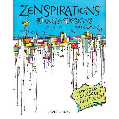 Zenspirations Dangle Designs, Expanded Workbook Edition - by  Joanne Fink (Paperback) - image 1 of 1