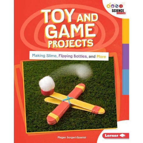 Toy and Game Projects - (Unplug with Science Buddies (R)) by  Megan Borgert-Spaniol (Hardcover) - image 1 of 1