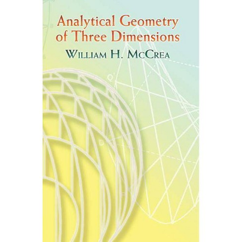 Analytical Geometry of Three Dimensions - 2 Edition by  William H McCrea (Paperback) - image 1 of 1