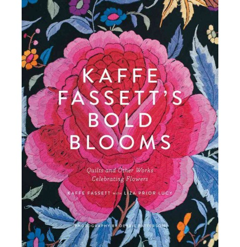 Kaffe Fassett's Bold Blooms : Quilts and Other Works Celebrating Flowers (Hardcover) (Kaffe Fassett & - image 1 of 1