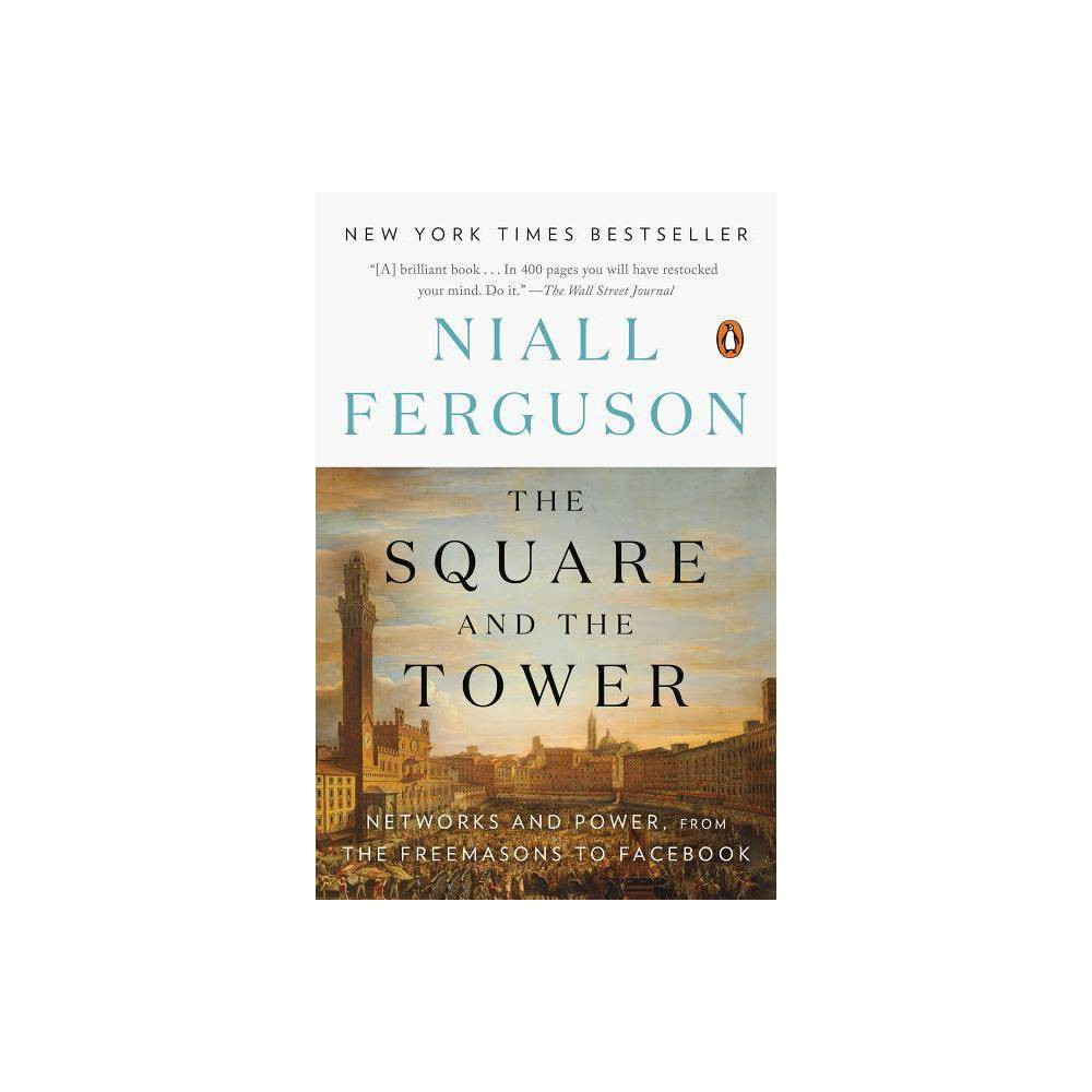 The Square And The Tower By Niall Ferguson Paperback