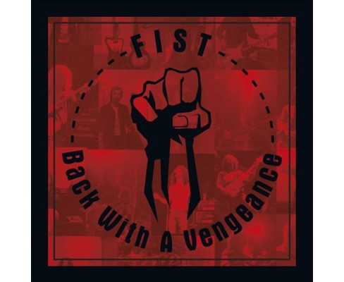 Fist - Back With A Vengeance (CD) - image 1 of 1