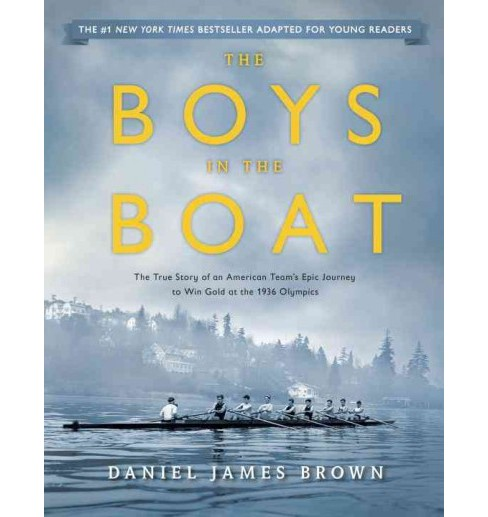 Boys in the Boat : The True Story of an American Team's Epic Journey to Win Gold at the 1936 Olympics - image 1 of 1