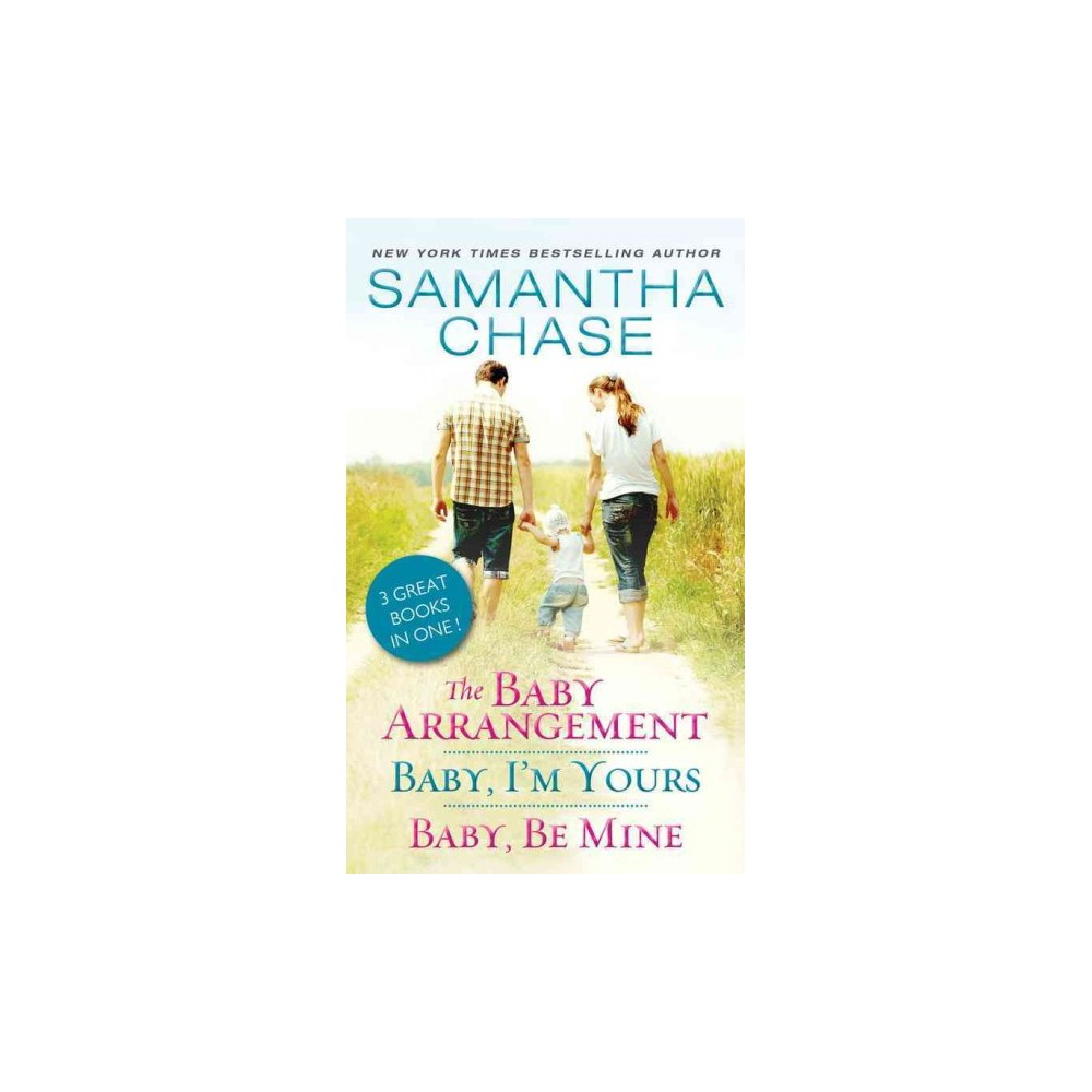 Baby Arrangement / Baby, I'm Yours / Baby, Be Mine (Paperback) (Samantha Chase)