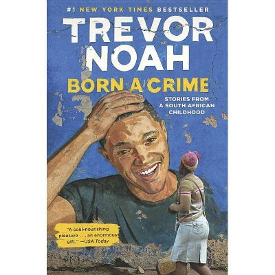 Born a Crime : Stories from a South African Childhood (Hardcover) (Trevor Noah)