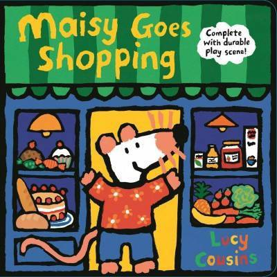 Maisy Goes Shopping: Complete with Durable Play Scene - by Lucy Cousins (Board Book)