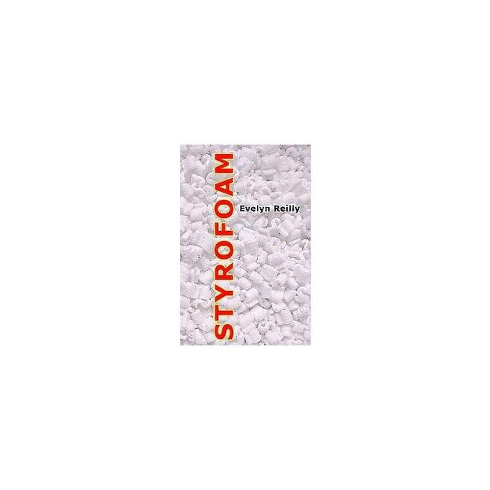 Styrofoam (Paperback) (Evelyn Reilly)