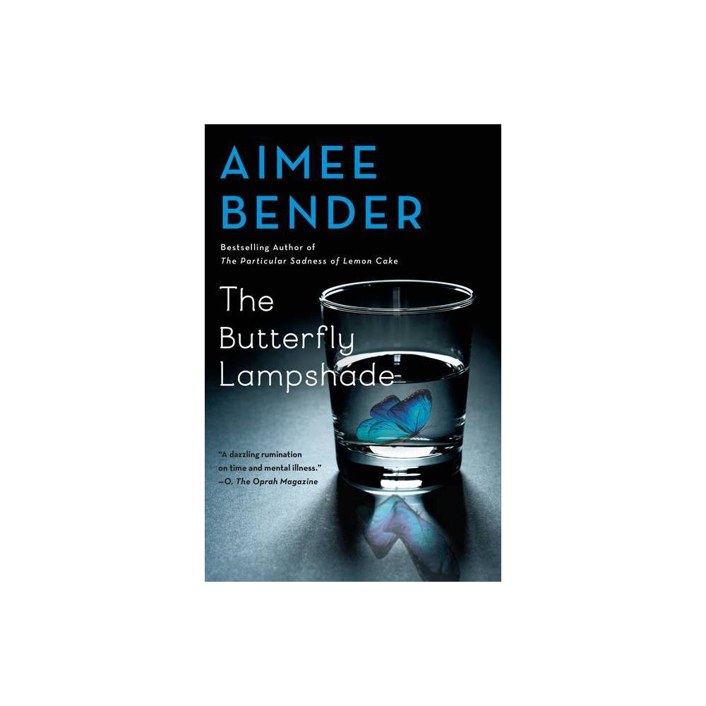 The Butterfly Lampshade By Aimee Bender Paperback