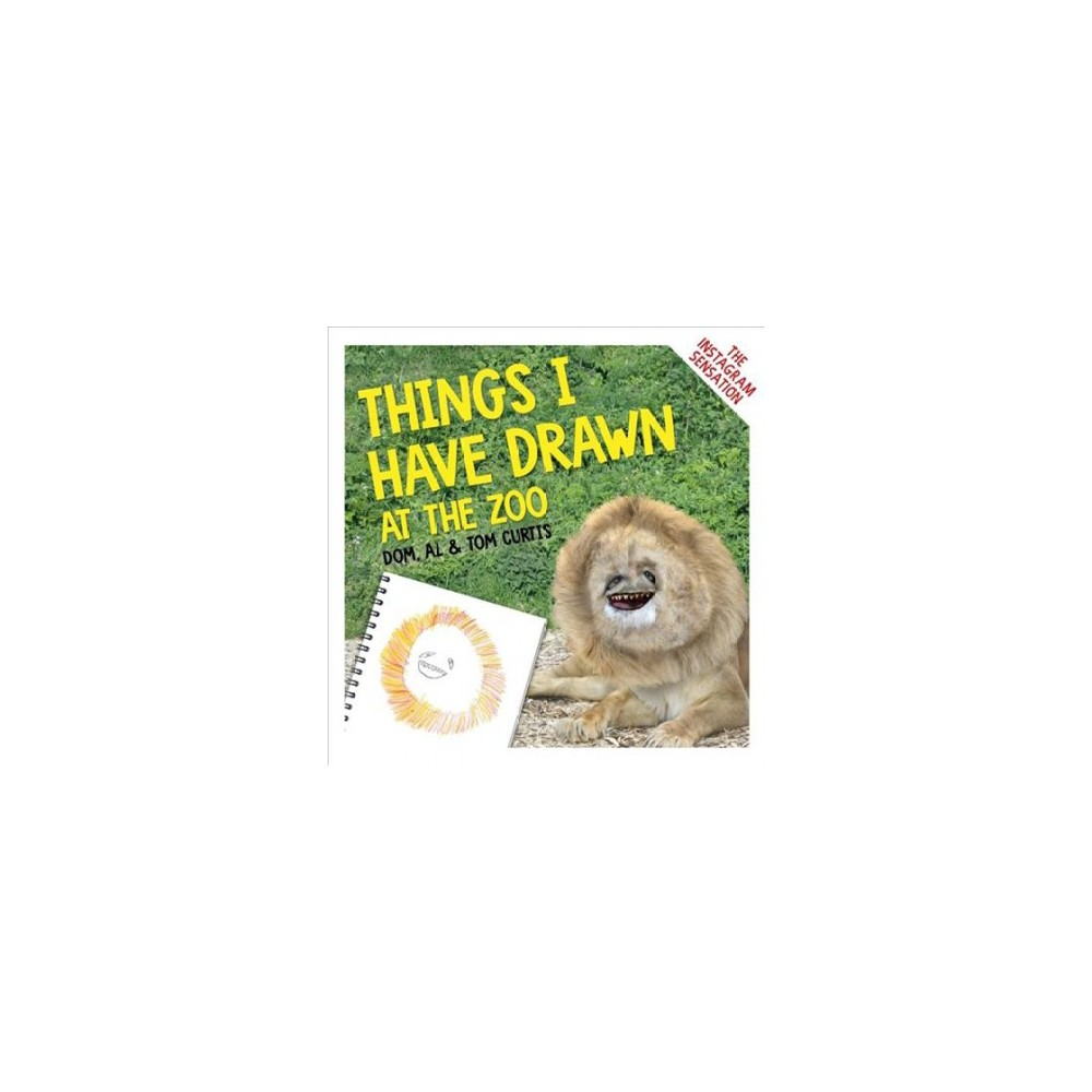 Things I Have Drawn : At the Zoo - by Tom Curtis (Hardcover)