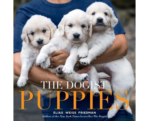 Dogist Puppies (Hardcover) (Elias Weiss Friedman) - image 1 of 1