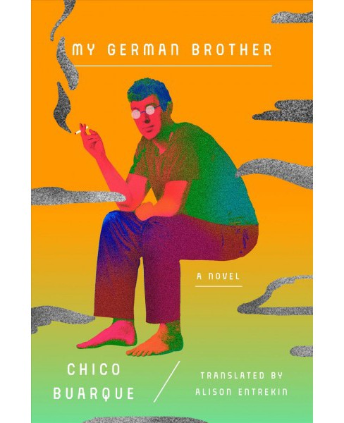 My German Brother -  by Chico Buarque (Hardcover) - image 1 of 1