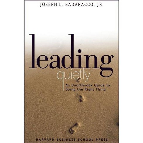 Leading Quietly - by  Joseph L Badaracco (Hardcover) - image 1 of 1