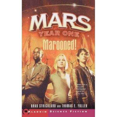 Marooned! - (Mars Year One) by  Brad Strickland & Thomas E Fuller (Paperback) - image 1 of 1