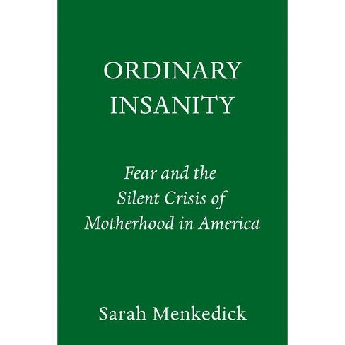 Ordinary Insanity - by  Sarah Menkedick (Hardcover) - image 1 of 1