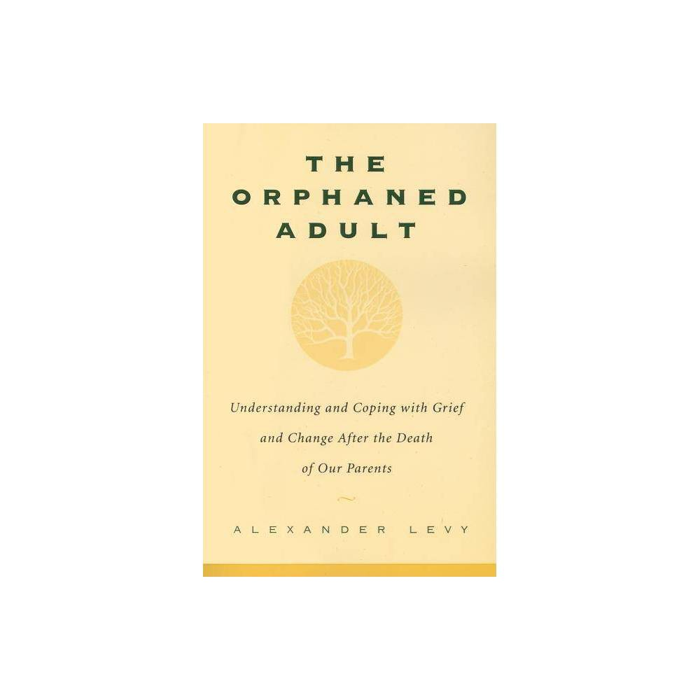 The Orphaned Adult By Alexander Levy Paperback