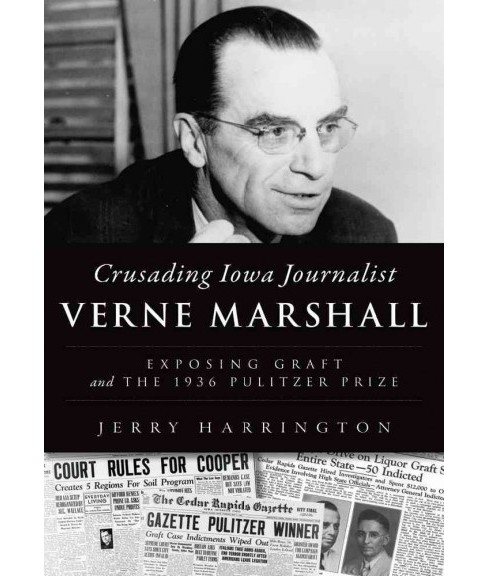 Crusading Iowa Journalist Verne Marshall : Exposing Graft and the 1936 Pulitzer Prize (Paperback) (Jerry - image 1 of 1