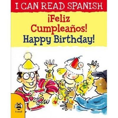 ¡Feliz cumpleaños! / Happy Birthday! - Bilingual (I Can Read Spanish)by Mary Risk (Paperback)