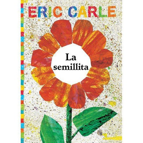 La Semillita (the Tiny Seed) - (World of Eric Carle) by  Eric Carle (Paperback) - image 1 of 1